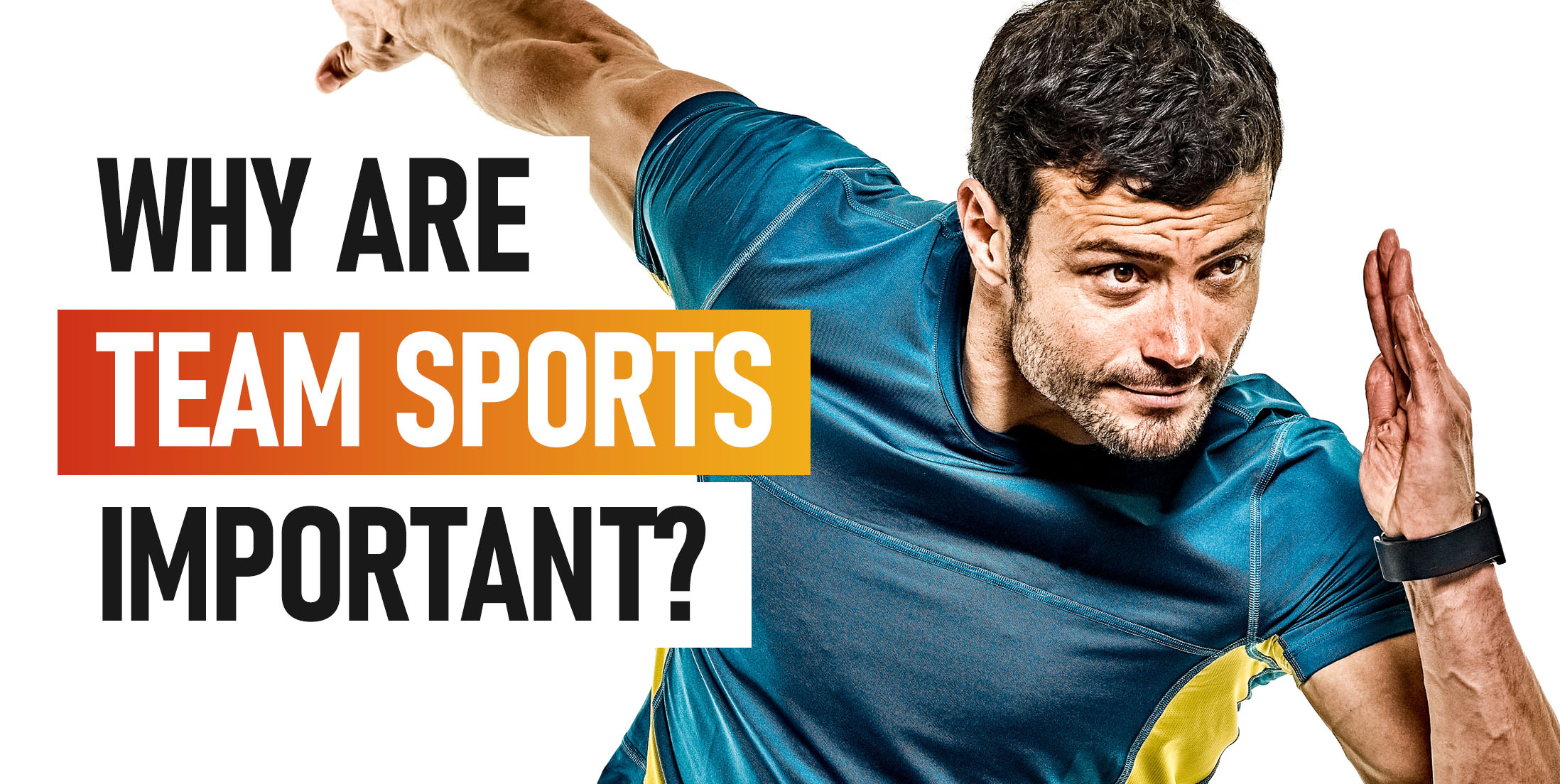 Why Are Team Sports Important?